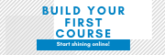 Build Your First Course